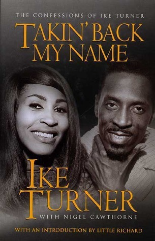 Takin' Back My Name: The Confessions of Ike Turner