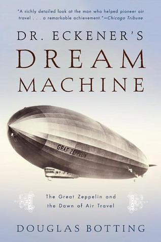 Dr. Eckener's Dream Machine by Douglas Botting