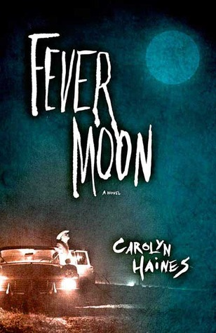 Fever Moon by Carolyn Haines