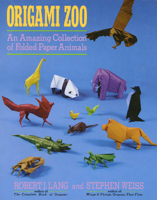 Origami Zoo An Amazing Collection Of Folded Paper Animals By Robert