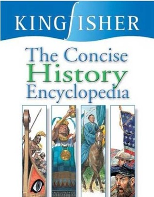 The Concise History Encyclopedia by Kingfisher Publications