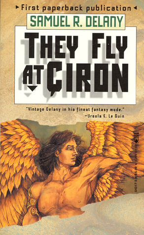 They Fly At Çiron by Samuel R. Delany