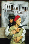 Bonnie and Clyde: A Love Story