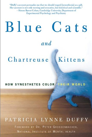 Blue Cats and Chartreuse Kittens: How Synesthetes Color Their Worlds