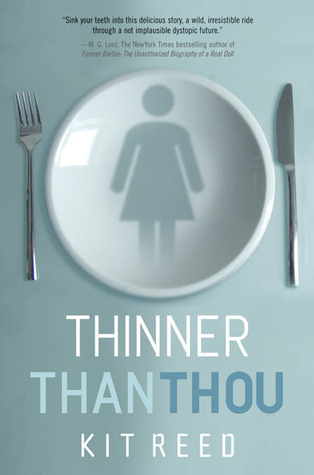 Thinner Than Thou by Kit Reed