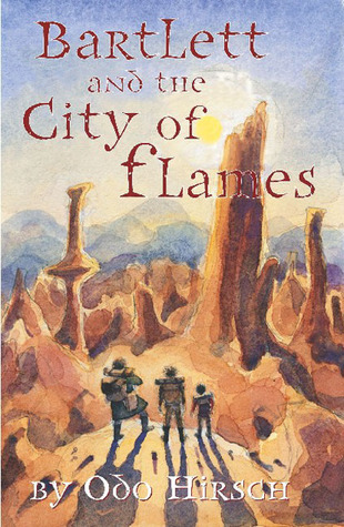 Bartlett and the City of Flames by Odo Hirsch