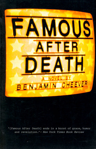 Famous After Death by Benjamin Cheever