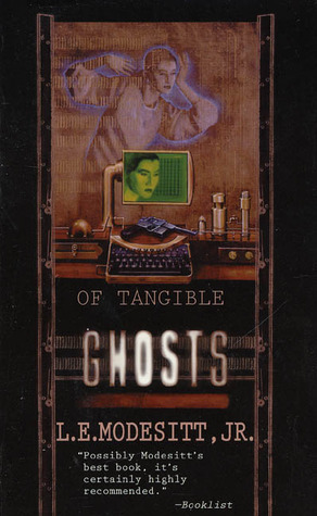 Of Tangible Ghosts by L.E. Modesitt Jr.