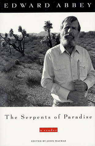 the serpents of paradise a reader by edward abbey 313761
