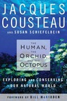 The Human, the Orchid and the Octopus: Exploring and Conserving Our Natural World
