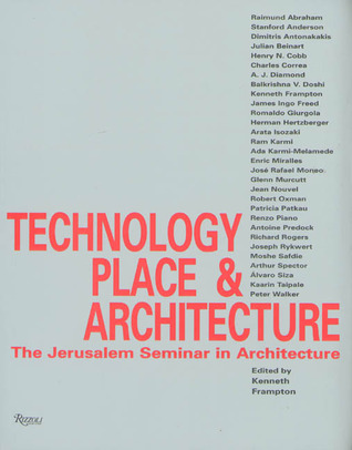Modern Architecture Kenneth Frampton technology place & architecture: the jerusalem seminar in