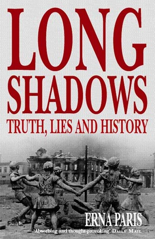 Long Shadows: Truth, Lies and History