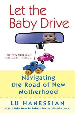 Let the Baby Drive by Lu Hanessian