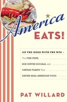 America Eats!: On the Road with the WPA - the Fish Fries, Box Supper Socials, and Chitlin Feasts That Define Real American Food