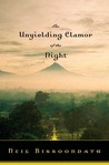 The Unyielding Clamor of the Night: A Novel