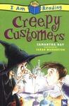 Creepy Customers (I Am Reading)