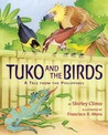 Tuko and the Birds by Shirley Climo
