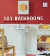 101 Bathrooms: Stylish Room Solutions