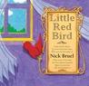 Little Red Bird by Nick Bruel