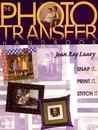 Photo Transfer Handbook: Snap it, Print it, Stitch it!