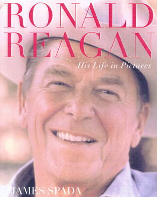 Ronald Reagan: His Life In Pictures