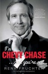 I'm Chevy Chase . . . and You're Not