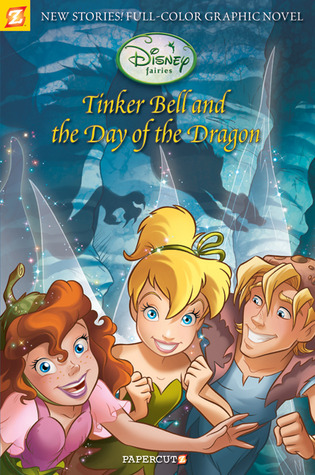 Tinker Bell and the Day of the Dragon (Disney Fairies Graphic Novel, #3)