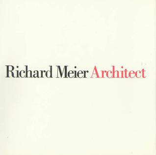 Richard Meier Architect, Vol. 1 (1964-1984)
