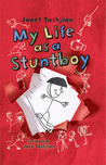 My Life as a Stuntboy (My Life, #2)