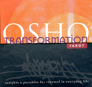 The Osho Transformation Tarot: Insights and Parables for Renewal in Everyday Life