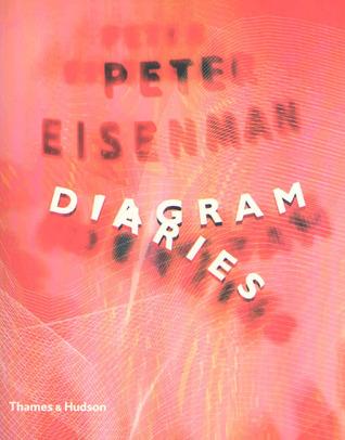 Peter Eisenman: Diagram Diaries (Universe Architecture Series)