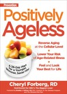 Prevention Positively Ageless: A 28-Day Plan for a Younger, Slimmer, Sexier You