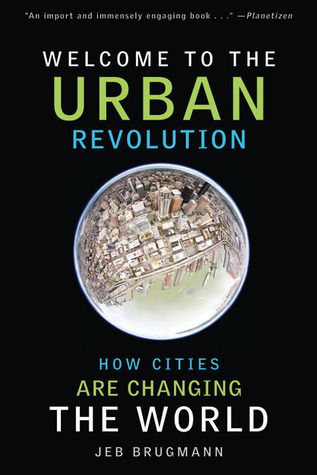 Welcome to the Urban Revolution by Jeb Brugmann
