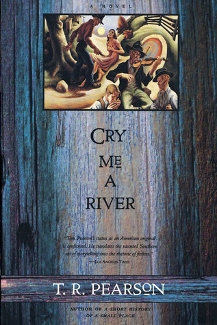 Cry Me a River by T.R. Pearson