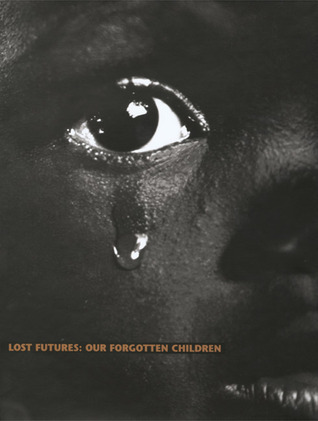 Lost Futures: Our Forgotten Children