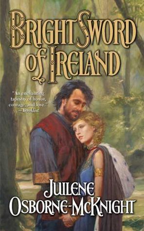 Bright Sword of Ireland by Juilene Osborne-McKnight