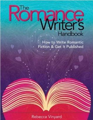 The Romance Writer's Handbook by Rebecca Vinyard