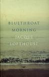 A Bluethroat Morning