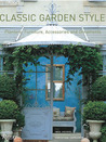 Classic Garden Style: Planters, Furniture, Accessories, and Ornaments
