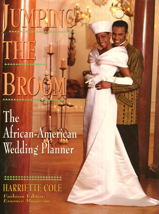 Jumping The Broom The African American Wedding Planner By Harriette