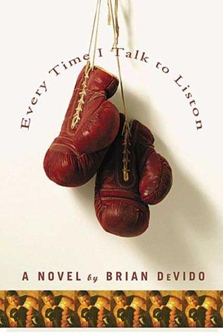 Every Time I Talk to Liston: A Novel