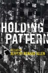 Holding Pattern by Jeffery Renard Allen