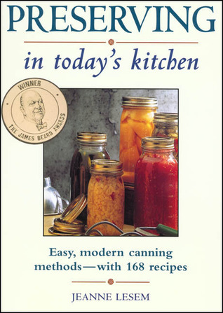 Preserving in Today's Kitchen by Jeanne Lesem