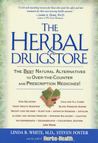 The Herbal Drugstore: The Best Natural Alternatives to Over-The-Counter and Prescription Medicines!