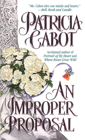 An Improper Proposal by Patricia Cabot