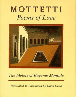 Mottetti: Poems of Love: the motets of Eugenio Montale