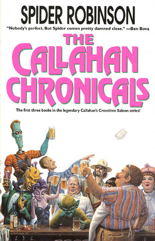 The Callahan Chronicals by Spider Robinson