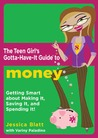 The Teen Girl's Gotta-Have-It Guide to Money: