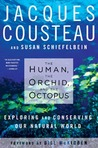 The Human, the Orchid, and the Octopus by Jacques-Yves Cousteau