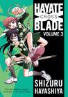 Hayate X Blade Vol 3 by Shizuru Hayashiya